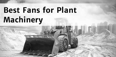 Best Fans for Plant Machinery