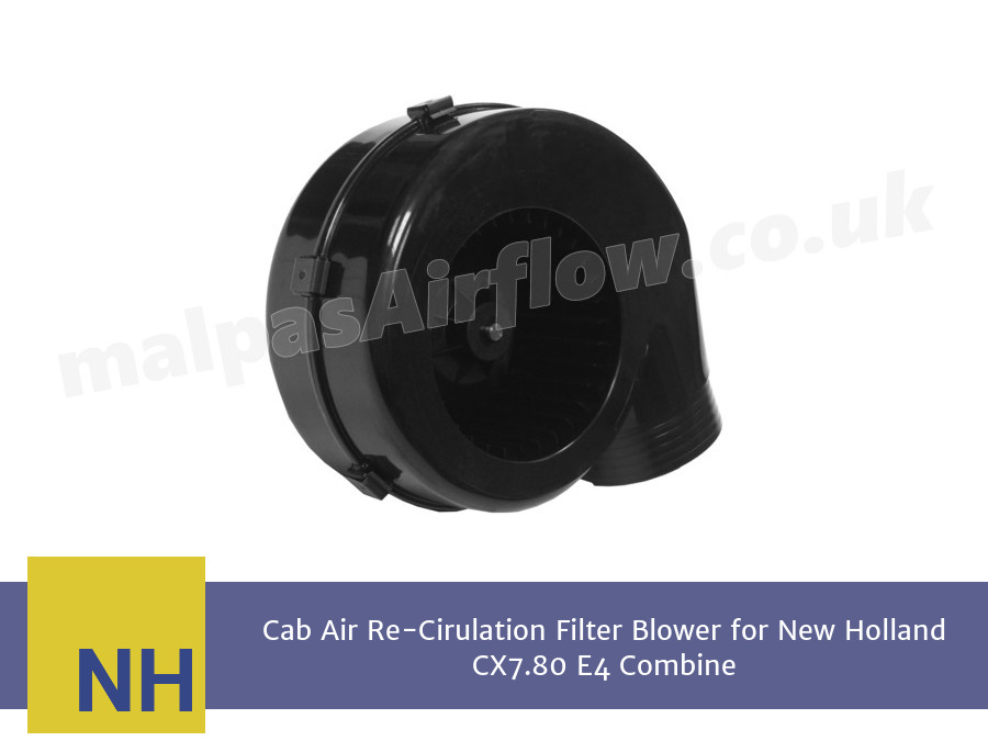 Cab Air Re-Cirulation Filter Blower for New Holland CX7.80 E4 Combine (Single Speed)