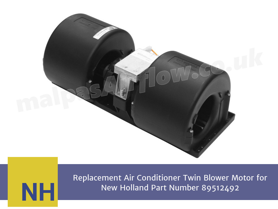 Replacement Air Conditioner Twin Blower Motor for New Holland Part Number 89512492